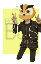 Banana Bus Squad (OneShots) TAKING REQUESTS!!! by BlondeLADD