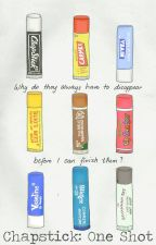Chapstick: One Shot by JustEliana