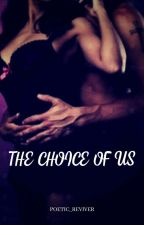 The Choice Of Us  by Poetic-reviver