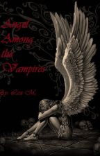 Angel Among the Vampires by LexmReader