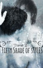 Fifty Shades Of Styles Tome 2. by Clo-Malefoy
