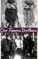 Our Famous Brothers ( One Direction FF) by Mariechenlischen