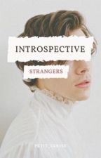 Introspective Strangers - |H.S.| A Harry Styles Fanfiction by petit_cerise