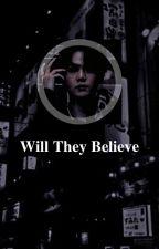 Will they believe? (TAEJOON) by MoonKook_DukieChu