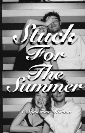 Stuck For The Summer by NightTime_Storiexs