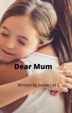 Dear Mum by JessieJune210