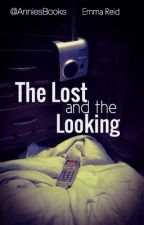 The Lost and the Looking (PUBLISHED) by CerebralExpress