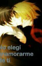 No elegi enamorarme de ti ( yaoi/gay ) by thetwopartsofmy
