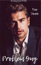 problem guy (theo james) by Maryanne737493