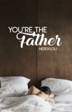 You're the Father || larry stylinson (mpreg) by nerdylou