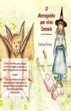 O morceguinho que virou donzela by FatimaFriozi