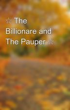☆ The Billionare and The Pauper ☆ by manika123