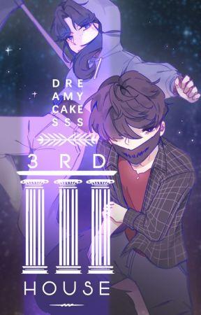 3rd House by DreamyCakesss