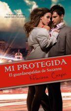 Mi Protegida, el guardaespaldas de Suzanne by MarissaCazpri