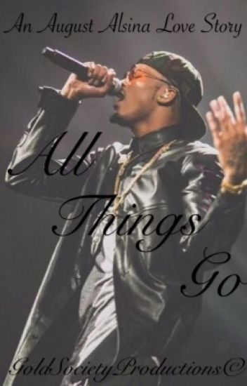 All Things Go | August Alsina Love Story [Discontinued]