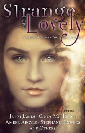 Strange and Lovely: Paranormal Tales of Thrills and Romance by CynthiaAnaya