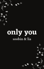 Only You    SooLia    ✔ by Center_Queen