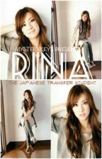 Rina: The Japanese Transfer Student ||On Hold|| by MysteryKeys