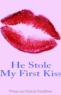 He Stole My First Kiss -going through editing-