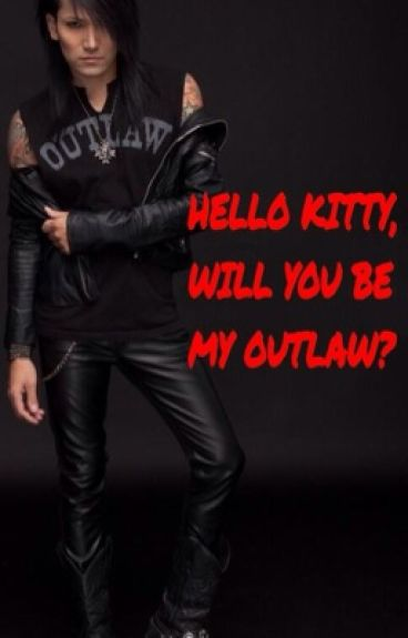 Hello Kitty, Will You Be My Outlaw? (BVB fanfic)