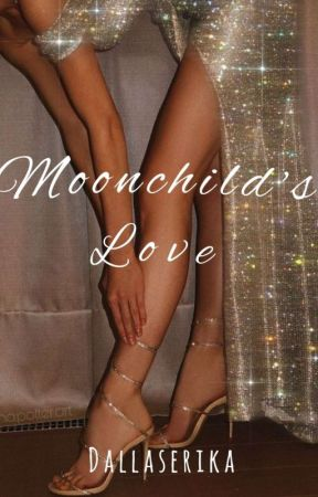 Moonchild's Love (Celestial Series #1) by DallasErika