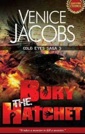 [Completed] Cold Eyes Saga 5: Bury The Hatchet by VeniceJacobs1