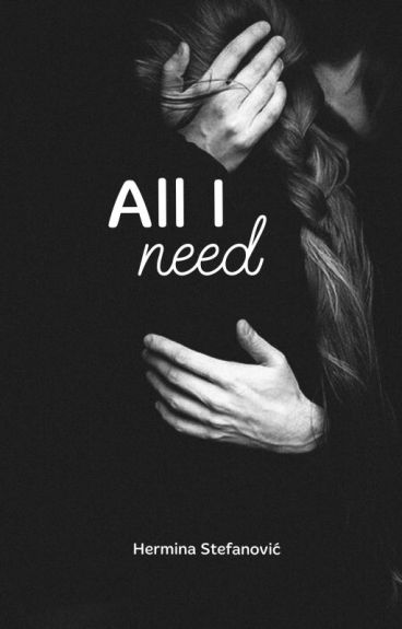 All I need (Završena)