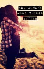 You Make Everything Better - Markiplier x Reader by ThatGingerOne