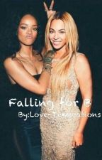 Falling for B (Beyonce & Rihanna fanfic) GxG (Lesbian Stories) by Love-Temptations