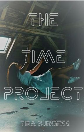 The Time Project (Short Novel) by TiraBurgess