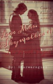 Love  Mrs. Skywalker + 1: The Final Pages by Starwarzgirl