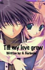 Till My Love Grow by bluemama-pilipinas