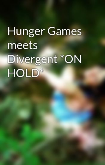 Hunger Games meets Divergent *ON HOLD*