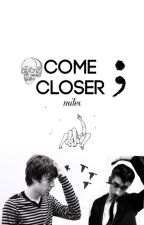 Come Closer (Milex) by erin239