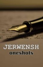 JerWensh One-Shots by jayeyenchen