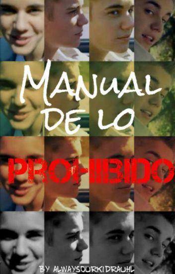 El Manual De Lo Prohibido (Justin Bieber y Tú)