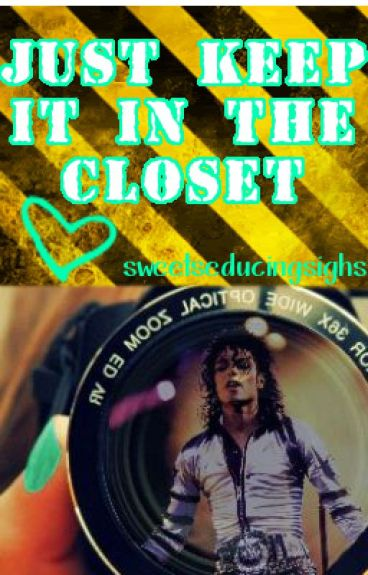 Just Keep It In The Closet (Michael Jackson Fanfiction)