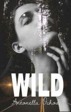 Wild (Ed Sheeran y ___) by Gringa_