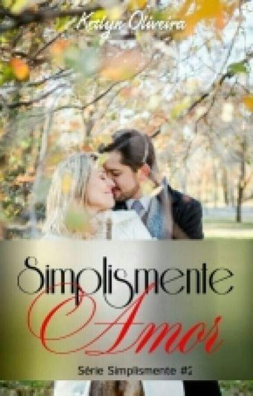 Simplesmente Amor ( #2 Trilogia Simplesmente)