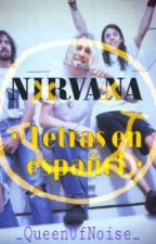Nirvana/Letras al español by Queen0fNoise
