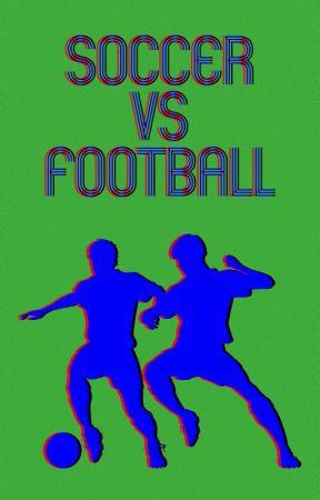 Soccer vs Football by glynfrans