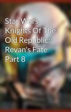 Star Wars Knights Of The Old Republic: Revan's Fate Part 8 by Wangagum
