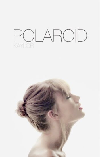 Polaroid (Kaylor)