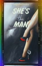 She's the Man by singleBUTfreaky