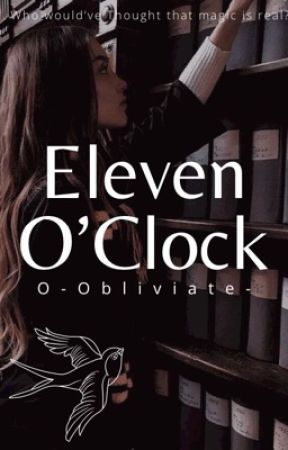 Eleven O'Clock ▹Muggle Harry Potter by O-Obliviate-