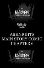 Arknights Main Story Comic Chapter 6 (Complete) by Mbah_Kojim
