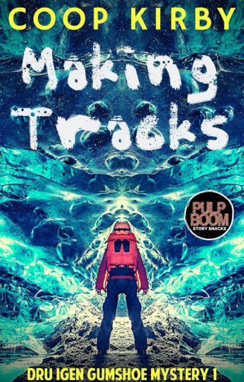 Making Tracks (Dru iGen Gumshoe Mystery 1)