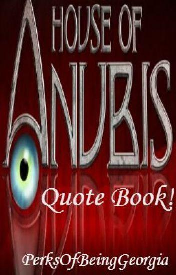 House Of Anubis Quote Booklet! - Georgia King - Wattpad