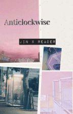 anticlockwise~ ksj x reader by bumbyeogirl