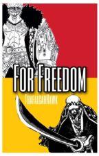 For Freedom   Trafalgar Law x Reader x Eustass Kid by TrafalgarHawk